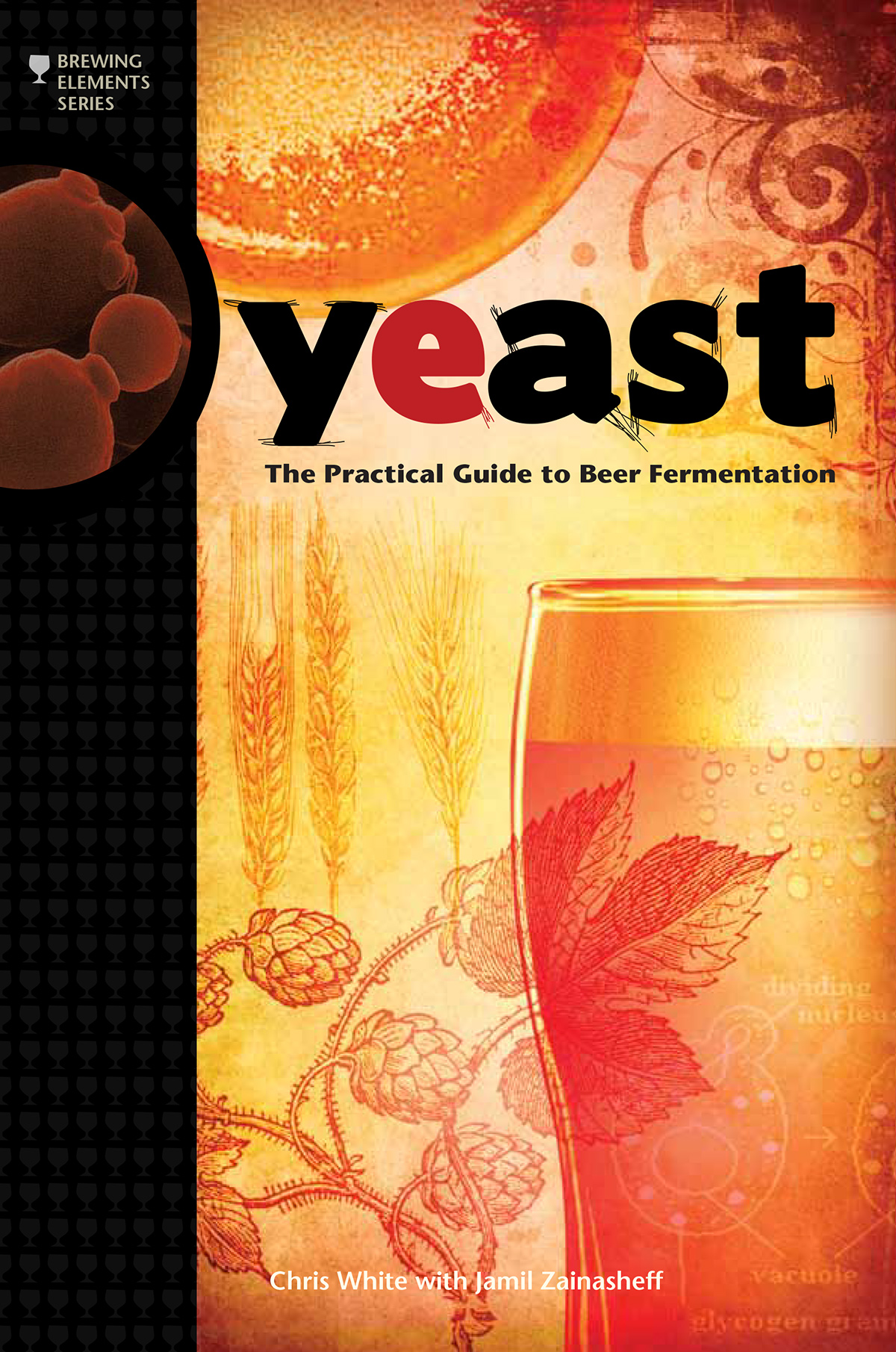 <strong>Yeast</strong><br><em>The Practical Guide to Beer Fermentation</em><br>Brewing Elements Series Book Cover
